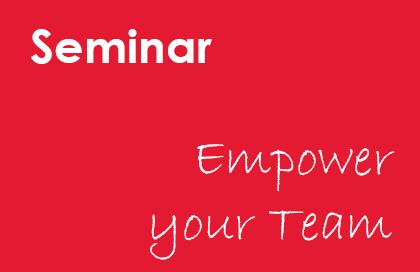 Seminar: Empower your Team